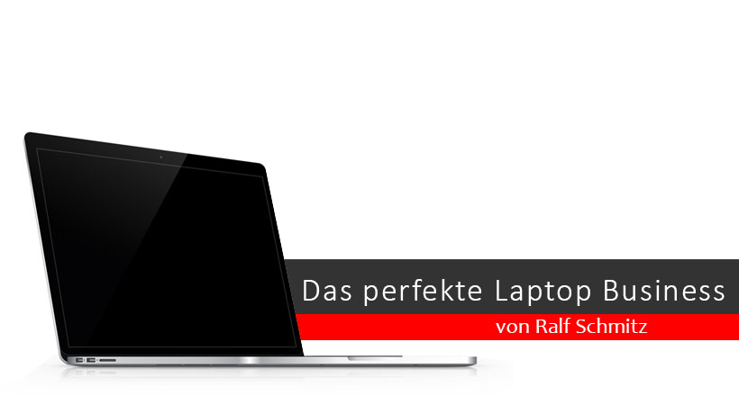 Das perfekte Laptop-Business von Ralf Schmitz